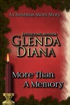 More Than A Memory (A Christmas Short Story) ebook by Glenda Diana