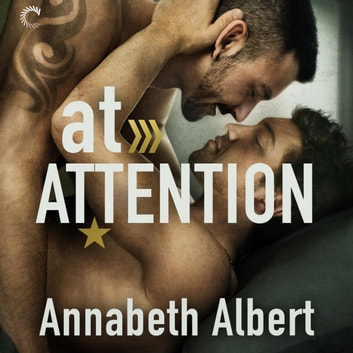 At Attention audiobook by Annabeth Albert
