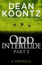 Odd Interlude Part Three ekitaplar by Dean Koontz