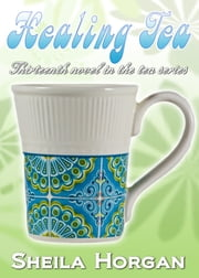Healing Tea ebook by Sheila Horgan
