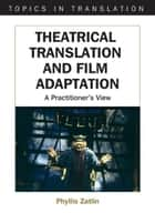 Theatrical Translation and Film Adaptation ebook by Phyllis ZATLIN