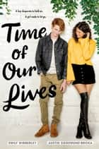 Time of Our Lives ebook by