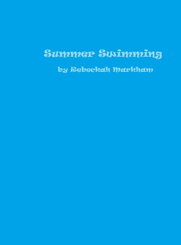 Summer Swimming ebook by Rebeckah Markham