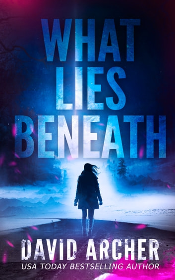 What Lies Beneath ebook by David Archer