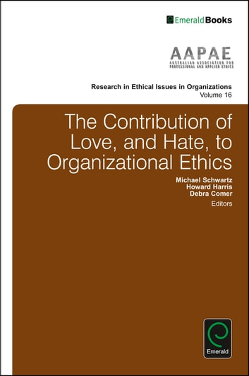 The contribution of love and hate to organizational ethics ebook the contribution of love and hate to organizational ethics ebook by fandeluxe Image collections
