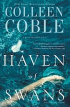Haven of Swans - (previously published as Abomination) eBook by Colleen Coble