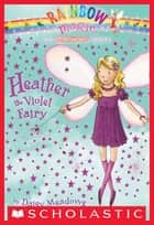Rainbow Magic #7: Heather the Violet Fairy ebook by Daisy Meadows, Georgie Ripper