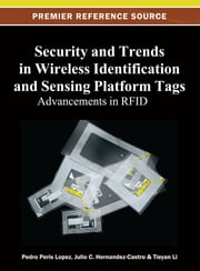 Security and Trends in Wireless Identification and Sensing Platform Tags - Advancements in RFID ebook by Tieyan Li,Pedro Peris Lopez,Julio C. Hernandez-Castro