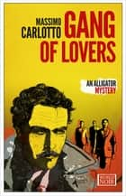 Gang of Lovers ebook by Massimo Carlotto