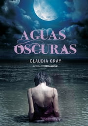 Aguas oscuras ebook by Claudia Gray
