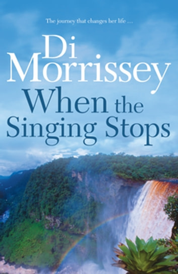 When the Singing Stops ebook by Di Morrissey