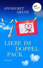 Liebe im Doppelpack - Roman ebook by Annegrit Arens