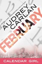 February - Calendar Girl Book 2 ebook by Audrey Carlan