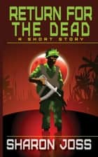 Return for the Dead ebook by Sharon Joss