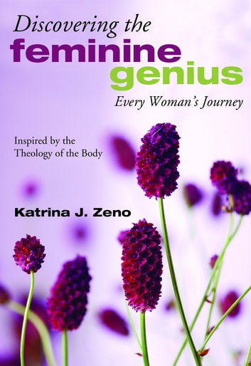 Discovering the Feminine Genius ebook by Katrina J. Zeno