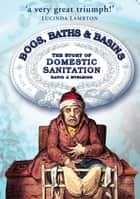 Bogs, Baths and Basins ebook by David J Eveleigh
