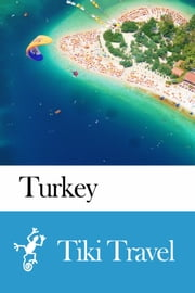 Turkey Travel Guide - Tiki Travel ebook by Tiki Travel