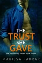 The Trust She Gave ebook by Marissa Farrar