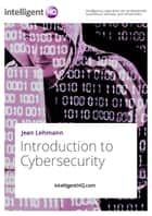 Introduction to Cybersecurity ebook by IntelligentHQ.com