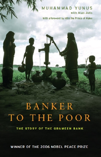Banker to the Poor - The Story of the Grameen Bank ebook by Muhammad Yunus