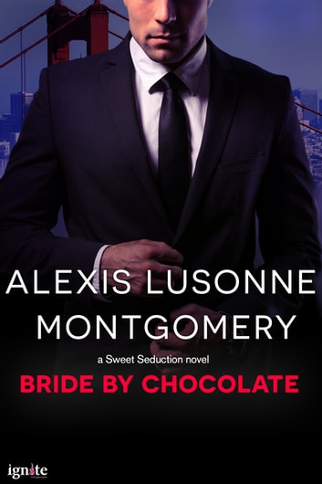 Bride by Chocolate ebook by Alexis Lusonne Montgomery