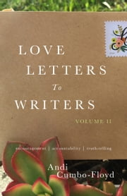 Love Letters to Writers, Volume II ebook by Andi Cumbo-Floyd