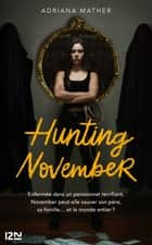 Hunting November ebook by Adriana MATHER, Antoine PINCHOT