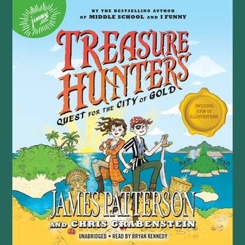 Treasure Hunters: Quest for the City of Gold audiobook by James Patterson,Chris Grabenstein