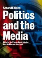 Politics and the Media ebook by Geoff Kemp
