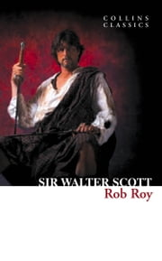 Rob Roy (Collins Classics) ebook by Sir Walter Scott
