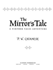 The Mirror's Tale - A Further Tales Adventure ebook by P. W. Catanese
