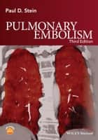Pulmonary Embolism ebook by Paul D. Stein