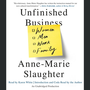 Unfinished Business - Women Men Work Family audiobook by Anne-Marie Slaughter