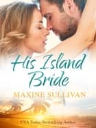 His Island Bride ebook by Maxine Sullivan