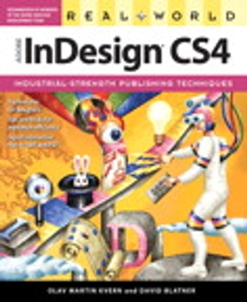 Real World Adobe InDesign CS4 ebook by Olav Martin Kvern,David Blatner