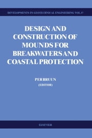 Design and Construction of Mounds for Breakwaters and Coastal Protection ebook by Bruun, P.