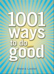 1001 Ways to Do Good ebook by Meera Lester