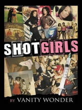 Shot Girls ebook by Vanity Wonder