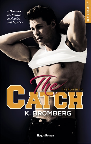 The player - tome 2 Catch eBook by K Bromberg
