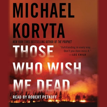 Those Who Wish Me Dead audiobook by Michael Koryta