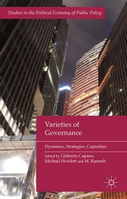Varieties of Governance - Dynamics, Strategies, Capacities ebook by G. Capano,M. Howlett,M. Ramesh