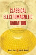 Classical Electromagnetic Radiation - Third Edition ebook by Mark A. Heald, Jerry B. Marion