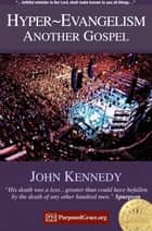 Hyper-Evangelism ebook by John Kennedy