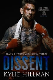 Dissent - Black Hearts MMA, #3 ebook by Kylie Hillman