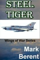Steel Tiger ebook by Mark Berent