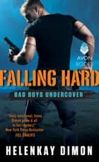 Falling Hard - Bad Boys Undercover ebook by HelenKay Dimon