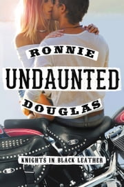 Undaunted - Knights in Black Leather ebook by Ronnie Douglas