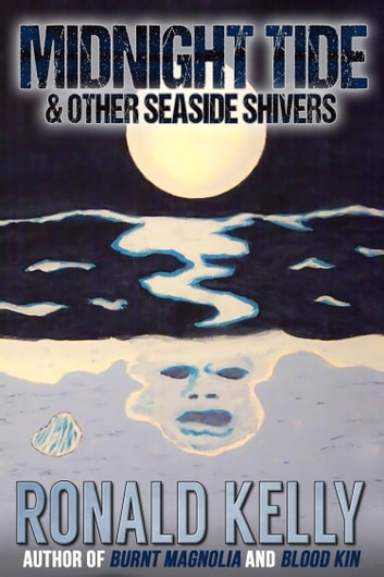 Midnight Tide & Other Seaside Shivers ebook by Ronald Kelly