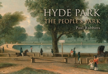 Hyde Park - The People's Park ebook by Paul Rabbitts