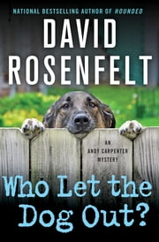 Who Let the Dog Out? ebook by David Rosenfelt